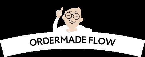 ORDERMADE FLOW